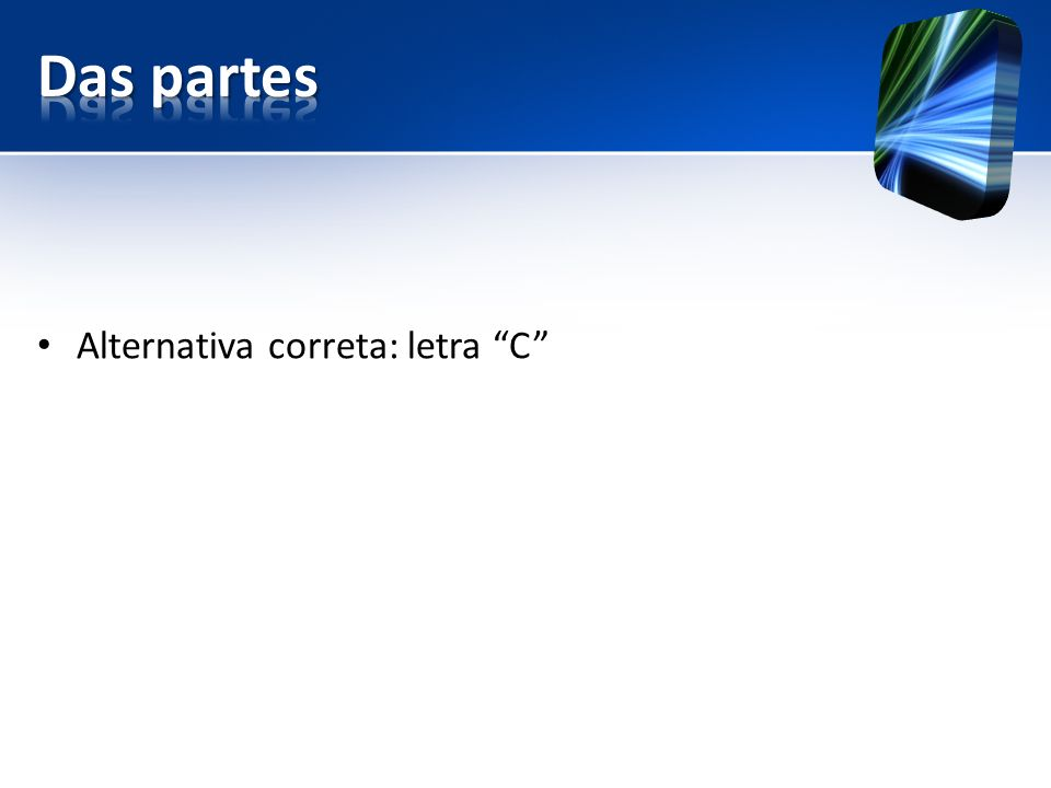 Alternativa correta: letra C