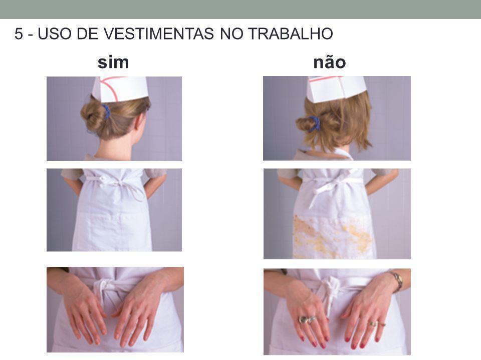 5 - USO DE VESTIMENTAS NO TRABALHO simnão