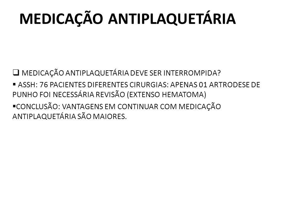 MEDICAÇÃO ANTIPLAQUETÁRIA MEDICAÇÃO ANTIPLAQUETÁRIA DEVE SER INTERROMPIDA.