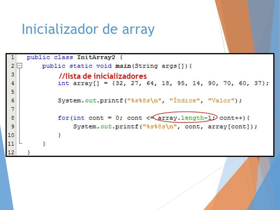 Inicializador de array //lista de inicializadores