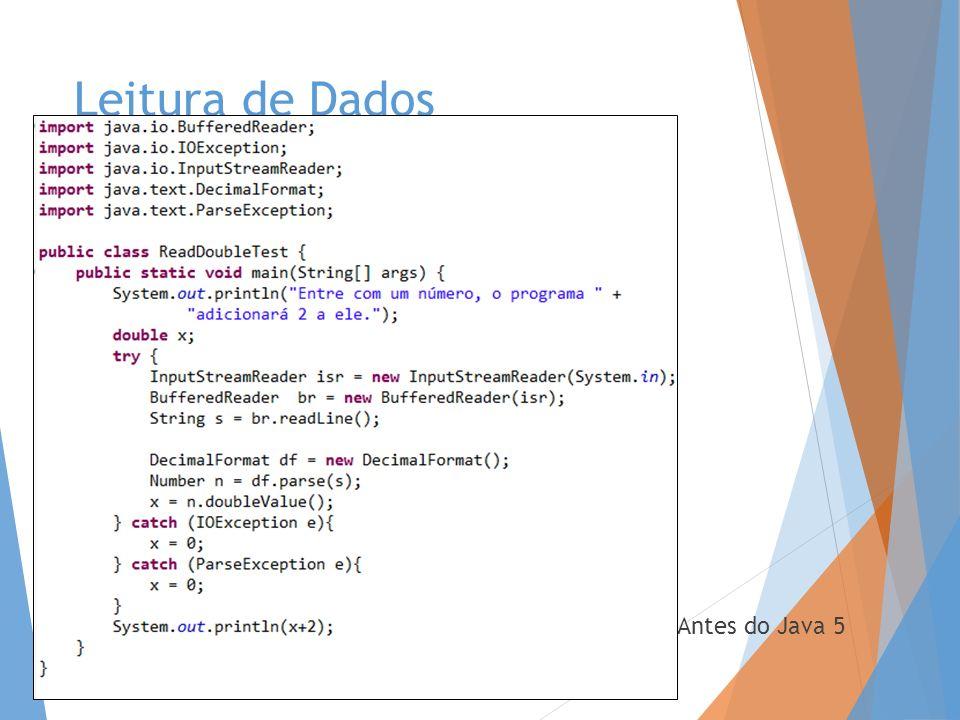 Leitura de Dados Antes do Java 5