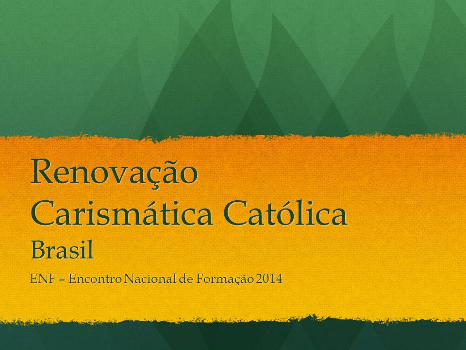 Renovação Carismática Católica Brasil ENF – Encontro Nacional de Formação 2014