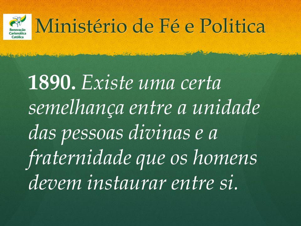 Ministério de Fé e Politica 1890. Existe uma certa semelhança entre a unidade das pessoas divinas e a fraternidade que os homens devem instaurar entre