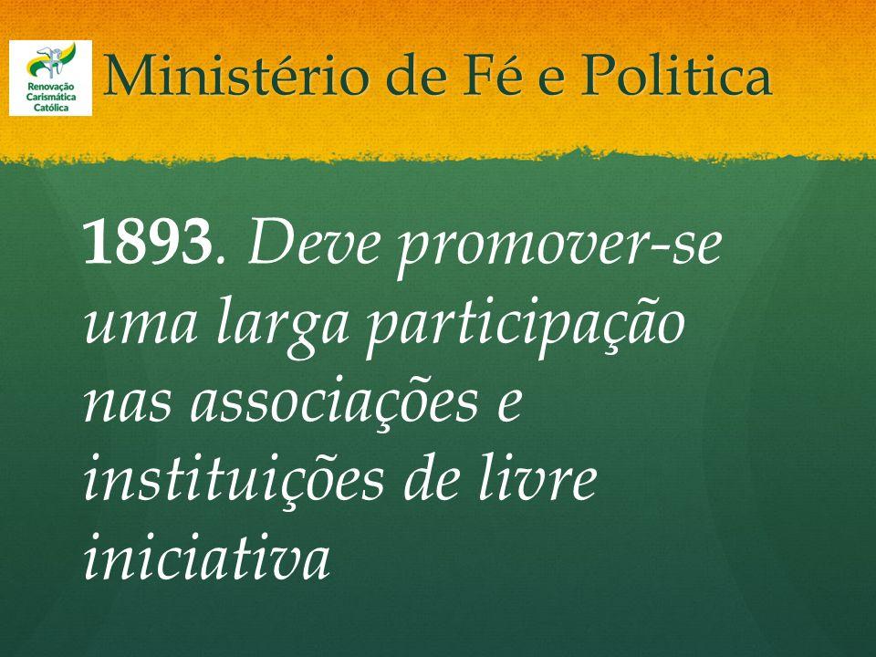 Ministério de Fé e Politica 1893. Deve promover-se uma larga participação nas associações e instituições de livre iniciativa