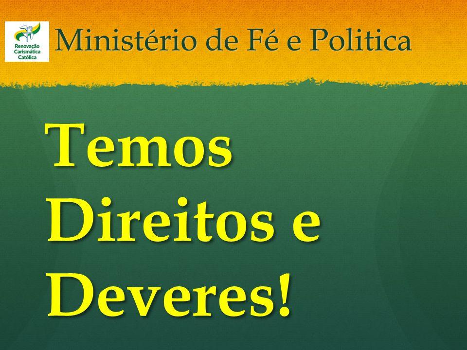 Ministério de Fé e Politica Temos Direitos e Deveres!
