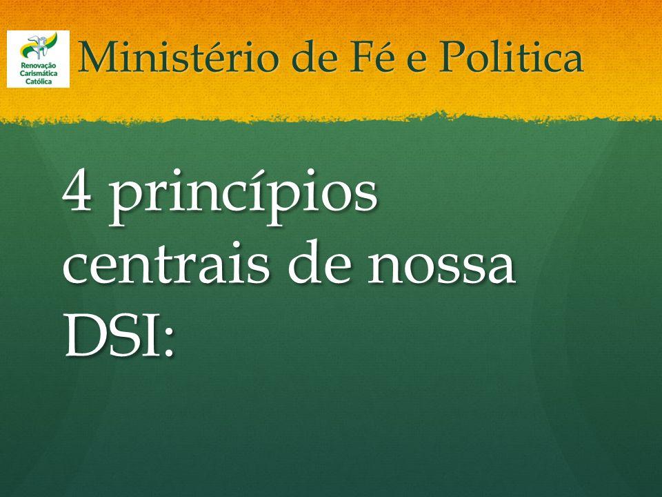 Ministério de Fé e Politica 4 princípios centrais de nossa DSI: