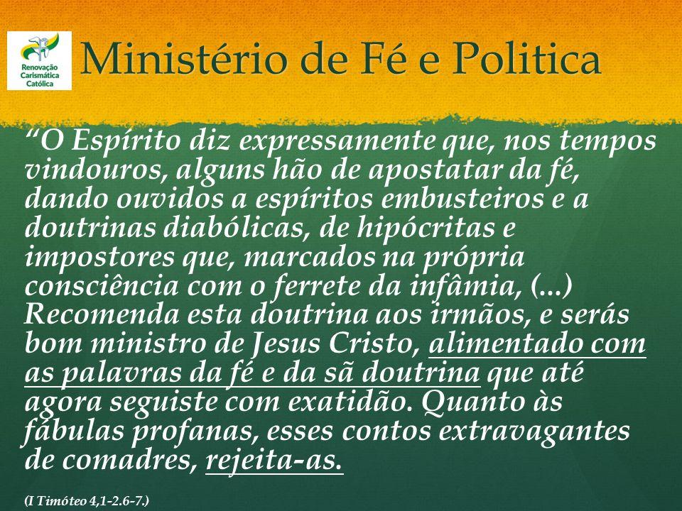 Ministério de Fé e Politica O Espírito diz expressamente que, nos tempos vindouros, alguns hão de apostatar da fé, dando ouvidos a espíritos embusteir