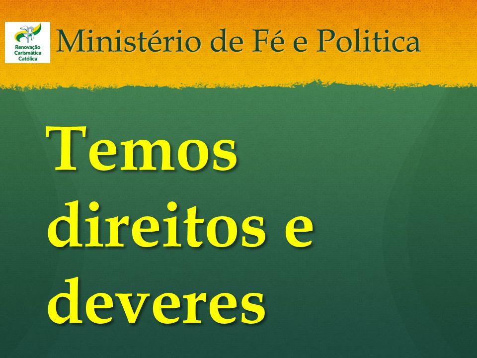 Ministério de Fé e Politica Temos direitos e deveres