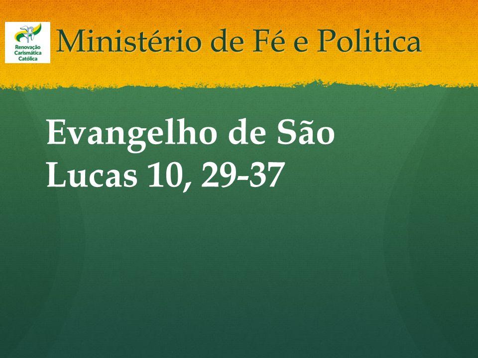 Ministério de Fé e Politica Evangelho de São Lucas 10, 29-37
