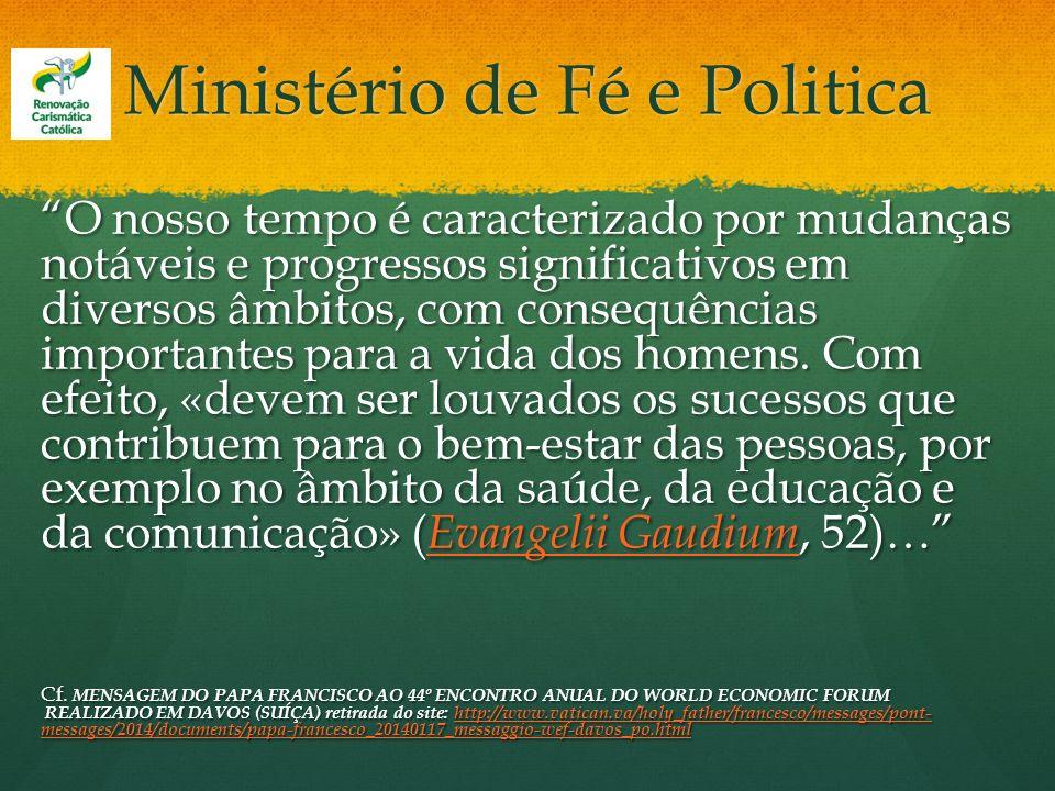 Ministério de Fé e Politica O nosso tempo é caracterizado por mudanças notáveis e progressos significativos em diversos âmbitos, com consequências imp