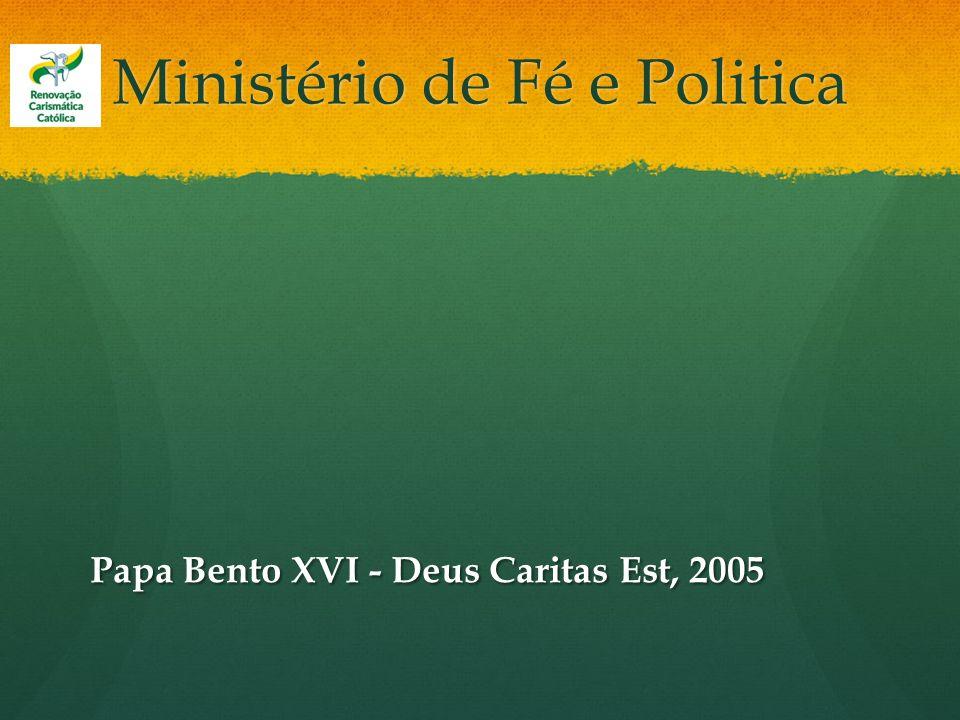 Ministério de Fé e Politica Papa Bento XVI - Deus Caritas Est, 2005