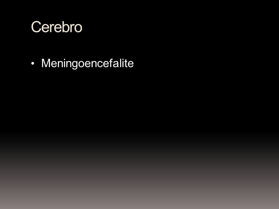Cerebro Meningoencefalite