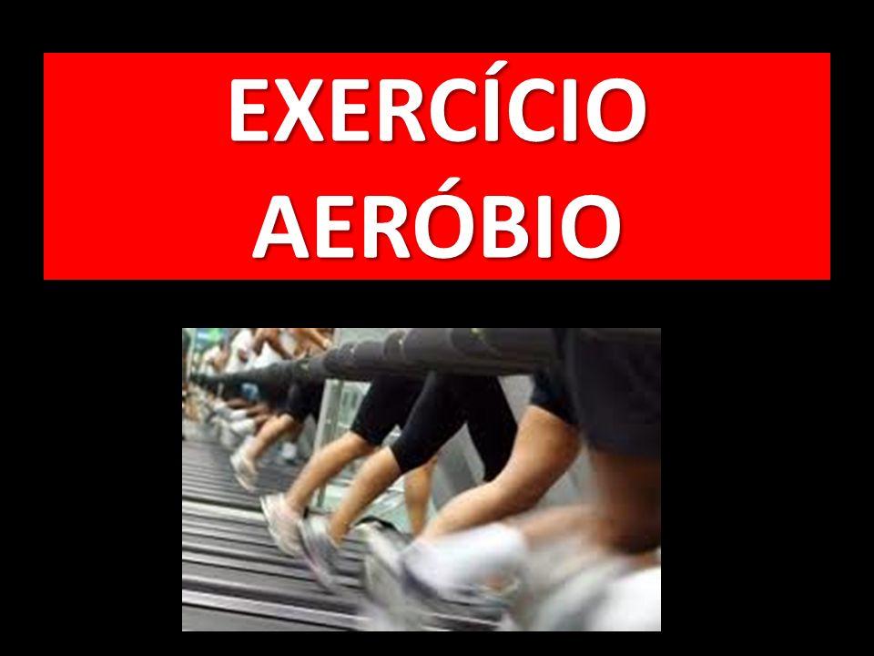 EXERCÍCIO AERÓBIO