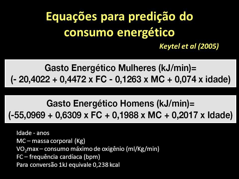 Equações para predição do consumo energético Keytel et al (2005) Idade - anos MC – massa corporal (Kg) VO 2 max – consumo máximo de oxigênio (ml/Kg/min) FC – frequência cardíaca (bpm) Para conversão 1kJ equivale 0,238 kcal
