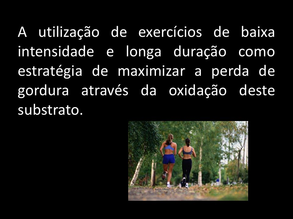 Ranneriers et al (1998) examinaram as respostas metabólicas durante a realização exercício aeróbio em mulheres obesas.