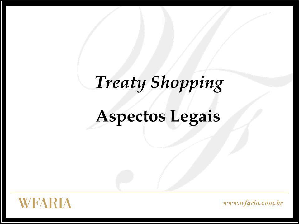 www.wfaria.com.br Treaty Shopping Aspectos Legais