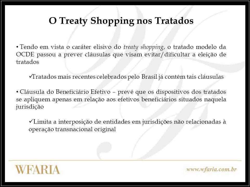 www.wfaria.com.br O Treaty Shopping nos Tratados Tendo em vista o caráter elisivo do treaty shopping, o tratado modelo da OCDE passou a prever cláusul