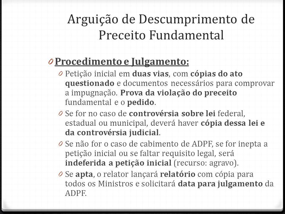 0 Procedimento e Julgamento: 0 Petição inicial em duas vias, com cópias do ato questionado e documentos necessários para comprovar a impugnação. Prova