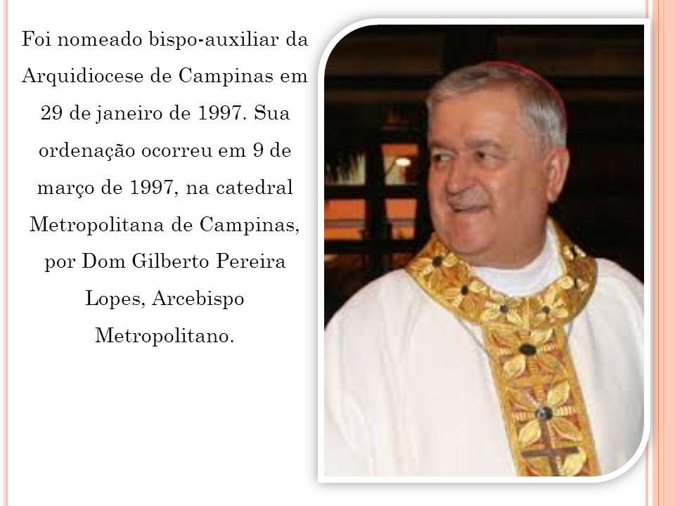 Foi nomeado bispo-auxiliar da Arquidiocese de Campinas em 29 de janeiro de 1997. Sua ordenação ocorreu em 9 de março de 1997, na catedral Metropolitan