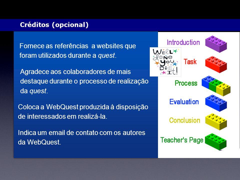 Créditos (opcional) Fornece as referências a websites que foram utilizados durante a quest.