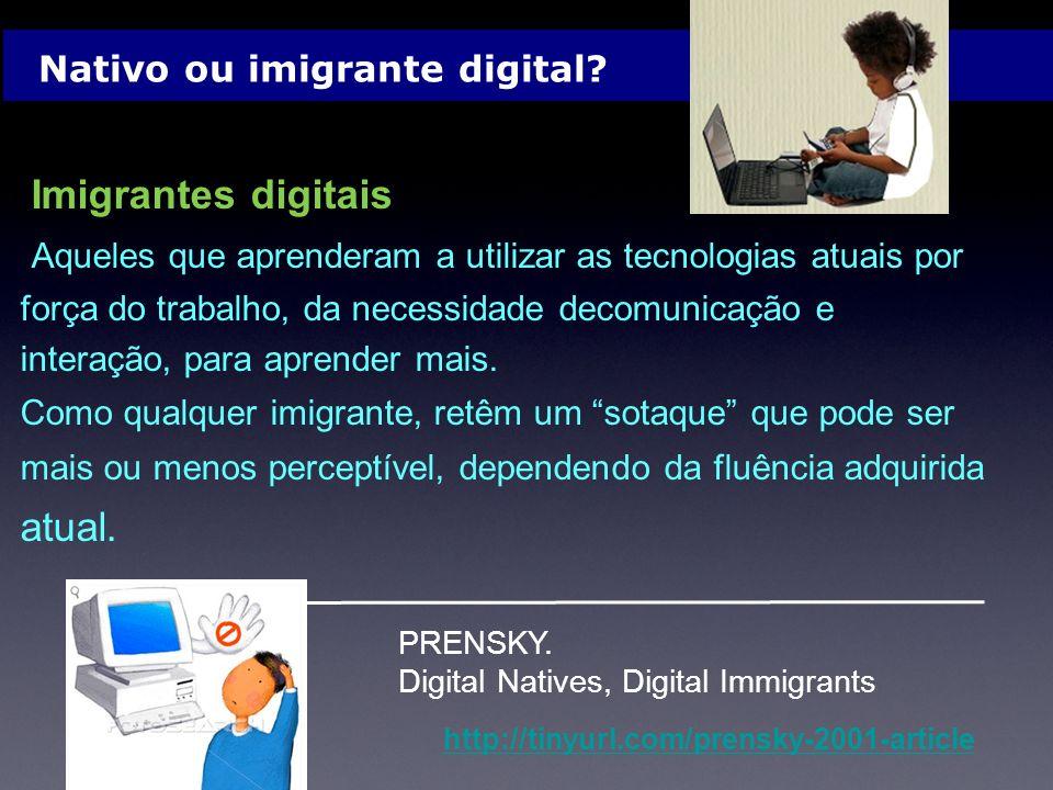 Nativo ou imigrante digital.