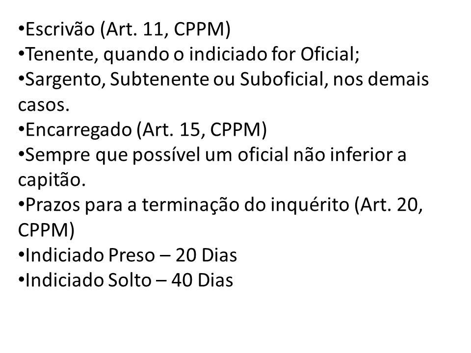 Relatório (Art.22, CPPM) Será encerrado com minucioso relatório.
