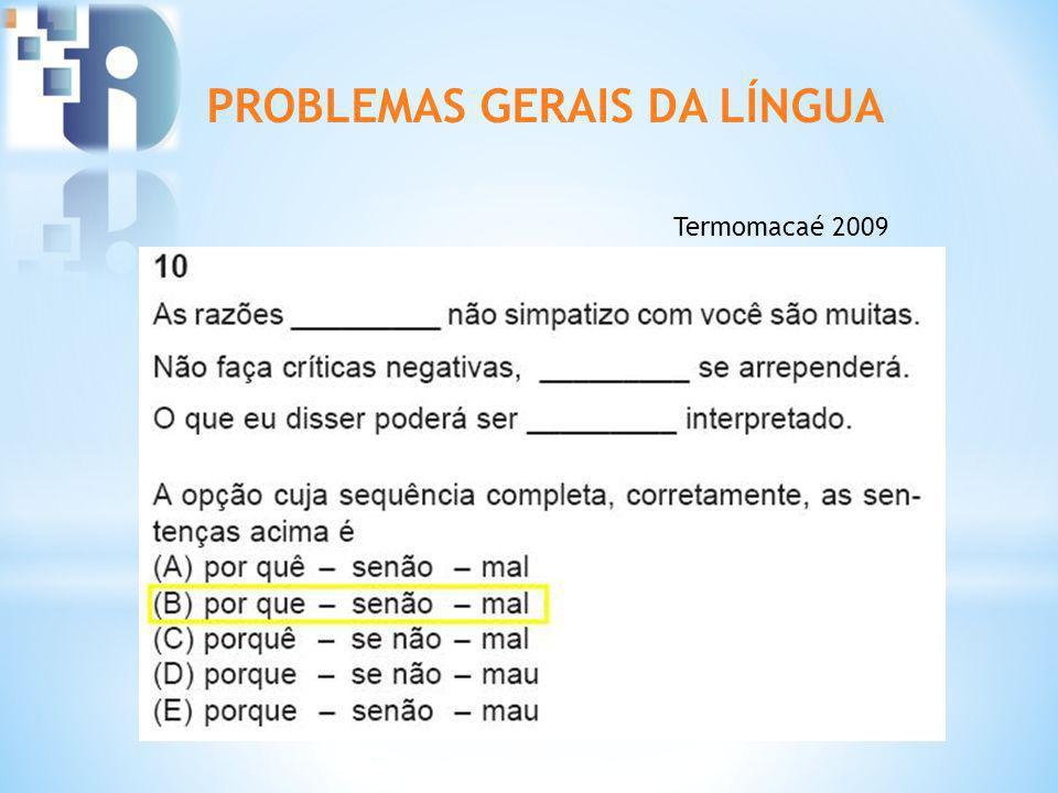 PROBLEMAS GERAIS DA LÍNGUA Termomacaé 2009