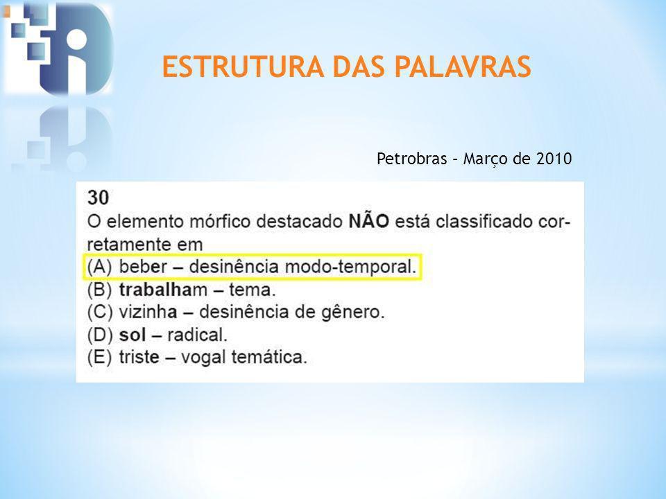 ESTRUTURA DAS PALAVRAS Petrobras – Março de 2010