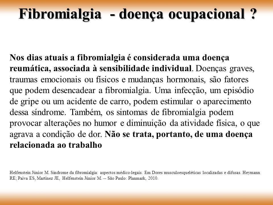Nos dias atuais a fibromialgia é considerada uma doença reumática, associada à sensibilidade individual. Doenças graves, traumas emocionais ou físicos