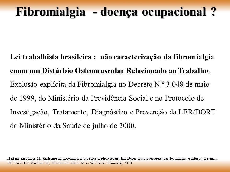 Lei trabalhista brasileira : não caracterização da fibromialgia como um Distúrbio Osteomuscular Relacionado ao Trabalho. Exclusão explícita da Fibromi