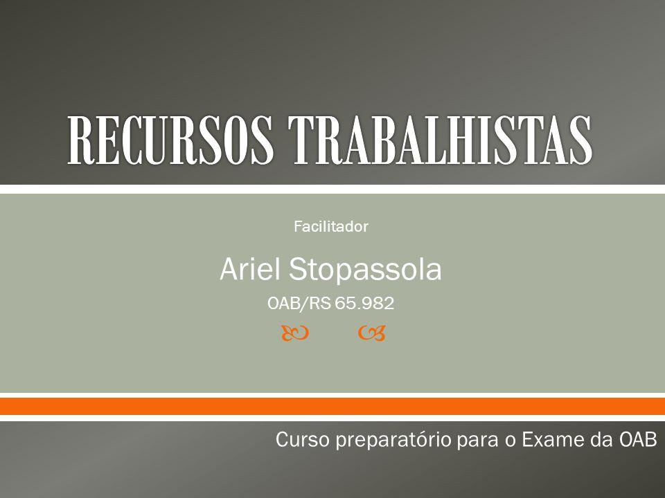 Ariel Stopassola OAB/RS 65.982 Curso preparatório para o Exame da OAB Facilitador