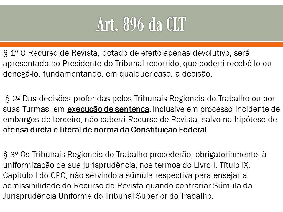 § 1 o O Recurso de Revista, dotado de efeito apenas devolutivo, será apresentado ao Presidente do Tribunal recorrido, que poderá recebê-lo ou denegá-l