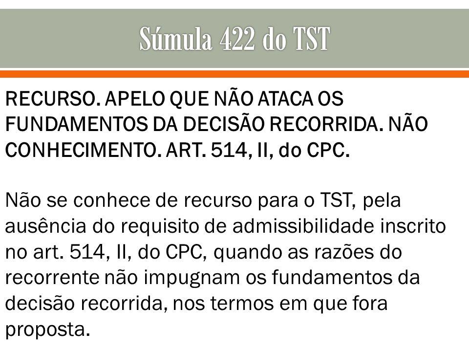 RECURSO. APELO QUE NÃO ATACA OS FUNDAMENTOS DA DECISÃO RECORRIDA. NÃO CONHECIMENTO. ART. 514, II, do CPC. Não se conhece de recurso para o TST, pela a