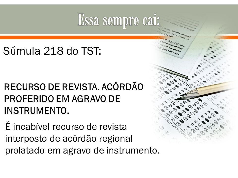 É incabível recurso de revista interposto de acórdão regional prolatado em agravo de instrumento. Súmula 218 do TST: RECURSO DE REVISTA. ACÓRDÃO PROFE