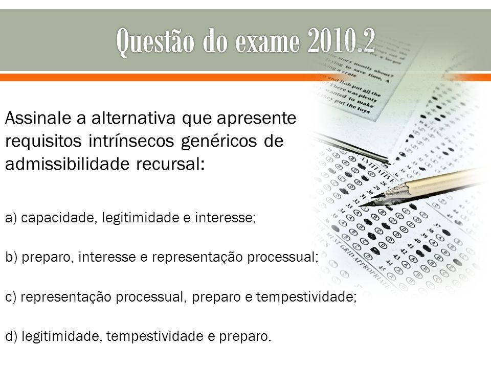 a) capacidade, legitimidade e interesse; b) preparo, interesse e representação processual; c) representação processual, preparo e tempestividade; d) l
