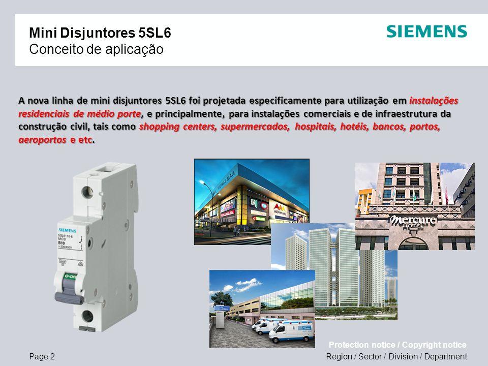 Region / Sector / Division / Department Protection notice / Copyright notice Page 2 Mini Disjuntores 5SL6 Conceito de aplicação A nova linha de mini d