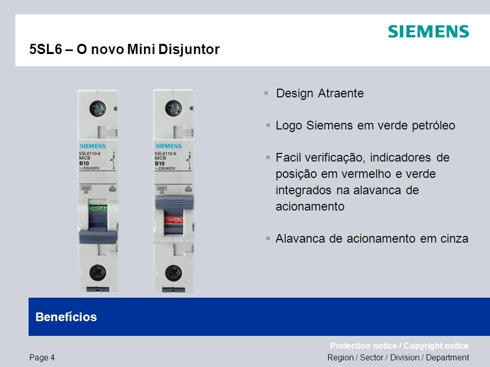 Region / Sector / Division / Department Protection notice / Copyright notice 5SL6 – O novo Mini Disjuntor Design Atraente Logo Siemens em verde petról
