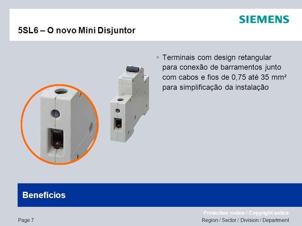 Region / Sector / Division / Department Protection notice / Copyright notice 5SL6 – O novo Mini Disjuntor Terminais com design retangular para conexão