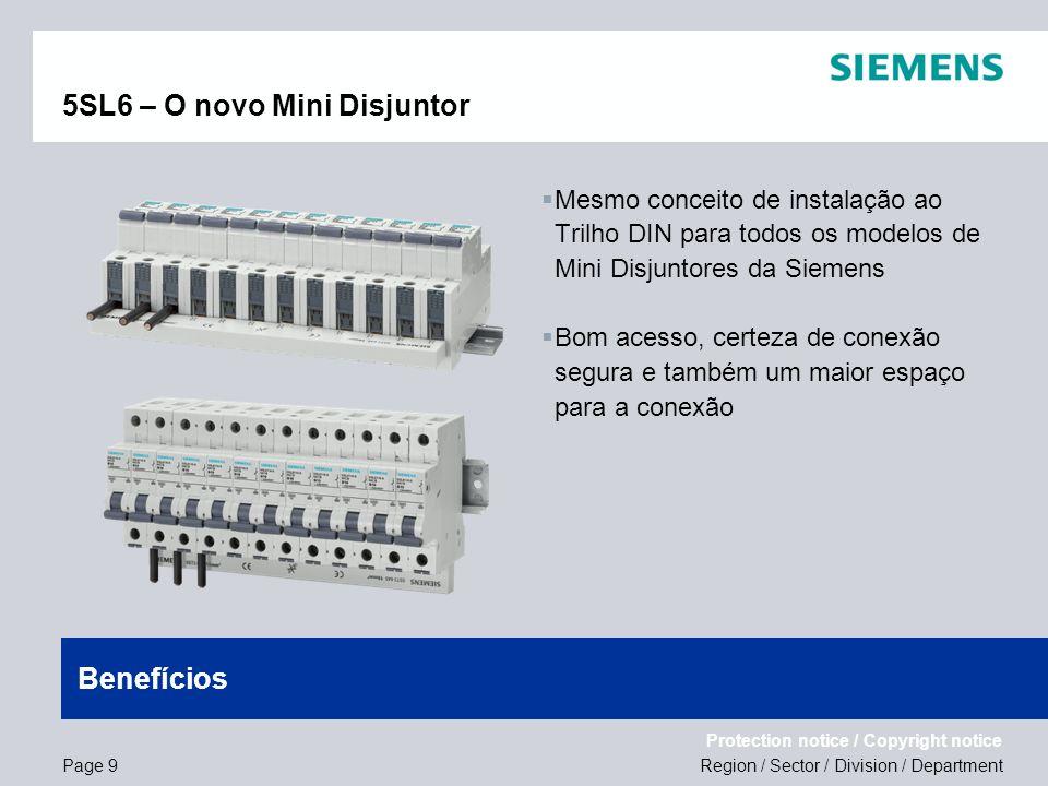Region / Sector / Division / Department Protection notice / Copyright notice 5SL6 – O novo Mini Disjuntor Mesmo conceito de instalação ao Trilho DIN p