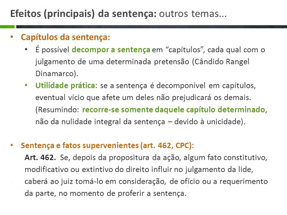 Capítulos da sentença: É possível decompor a sentença em capítulos, cada qual com o julgamento de uma determinada pretensão (Cândido Rangel Dinamarco)