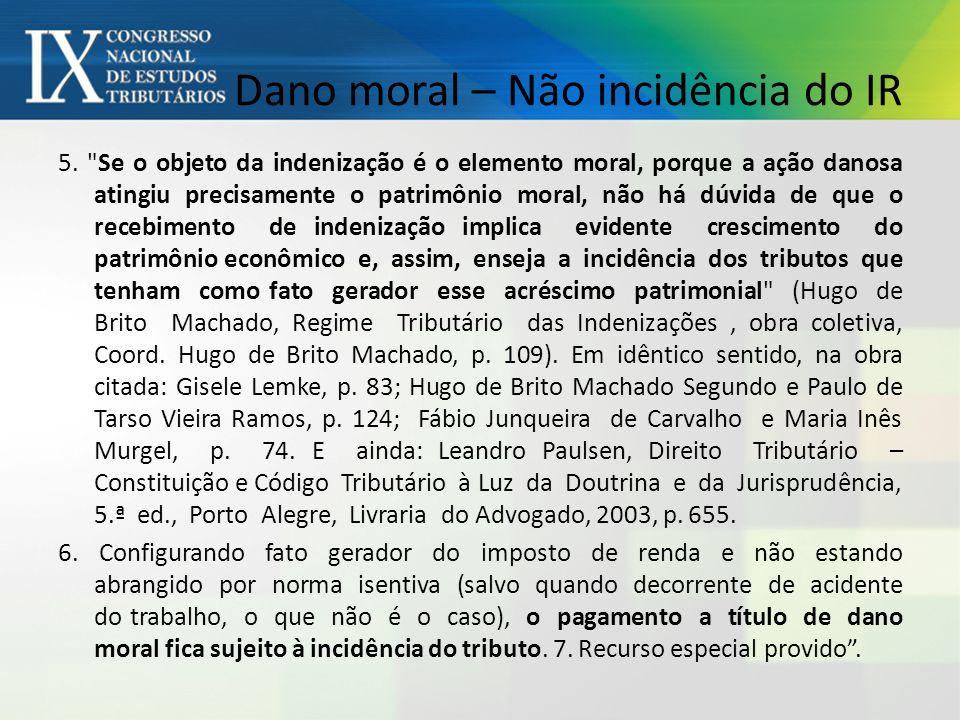 Dano moral – Não incidência do IR 5.