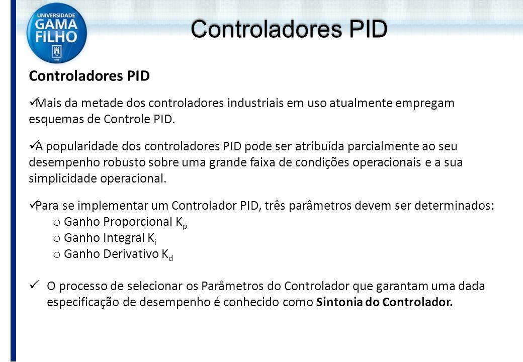 Controladores PID Mais da metade dos controladores industriais em uso atualmente empregam esquemas de Controle PID. A popularidade dos controladores P