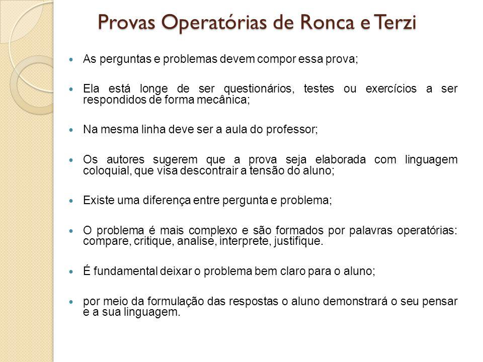 Provas Operatórias de Ronca e Terzi As perguntas e problemas devem compor essa prova; Ela está longe de ser questionários, testes ou exercícios a ser