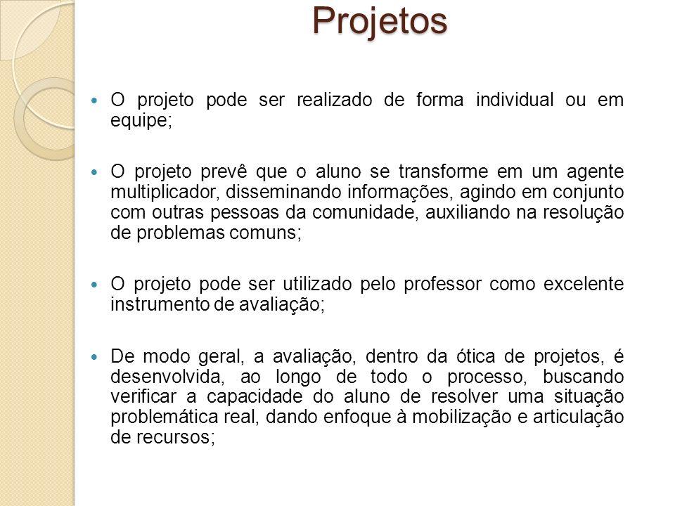 O projeto pode ser realizado de forma individual ou em equipe; O projeto prevê que o aluno se transforme em um agente multiplicador, disseminando info