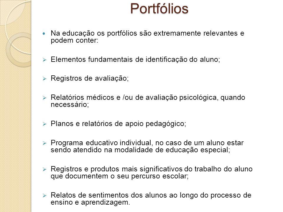 Na educação os portfólios são extremamente relevantes e podem conter: Elementos fundamentais de identificação do aluno; Registros de avaliação; Relató