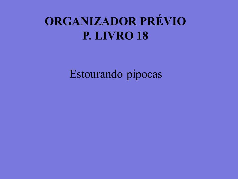 ORGANIZADOR PRÉVIO P. LIVRO 18 Estourando pipocas