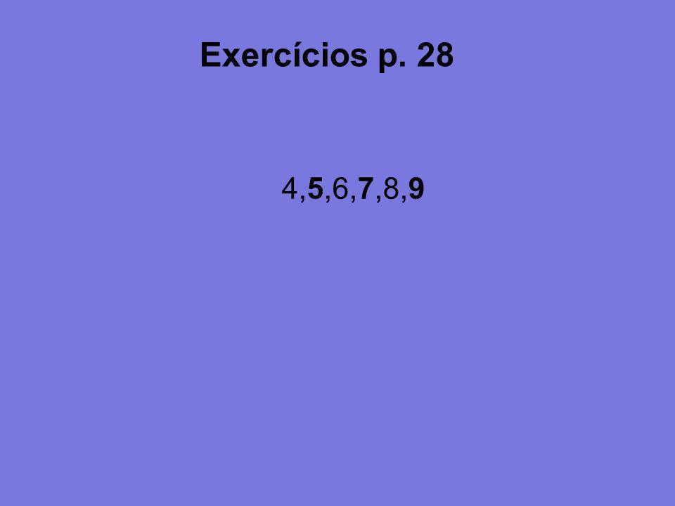 Exercícios p. 28 4,5,6,7,8,9