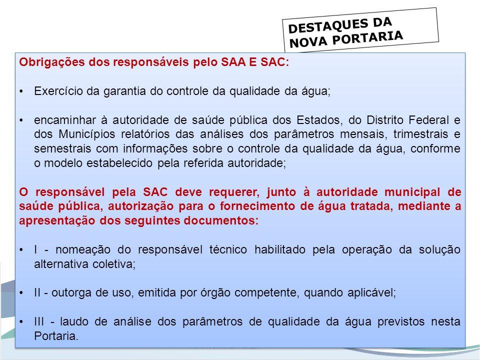 www.funasa.gov.br www.facebook.com/funasa.oficial twitter.com/funasa DESTAQUES DA NOVA PORTARIA Obrigações dos responsáveis pelo SAA E SAC: Exercício