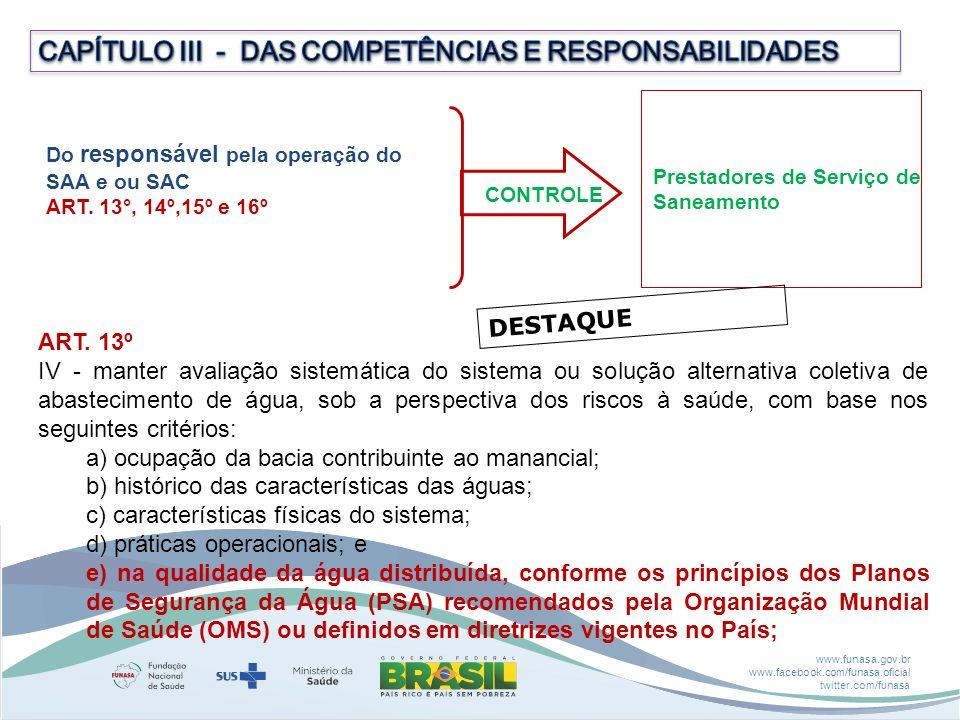 www.funasa.gov.br www.facebook.com/funasa.oficial twitter.com/funasa CONTROLE Prestadores de Serviço de Saneamento Do responsável pela operação do SAA