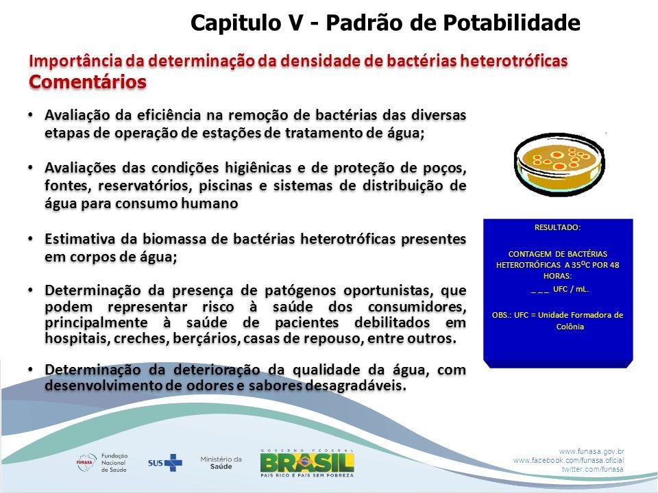 www.funasa.gov.br www.facebook.com/funasa.oficial twitter.com/funasa Avaliação da eficiência na remoção de bactérias das diversas etapas de operação d